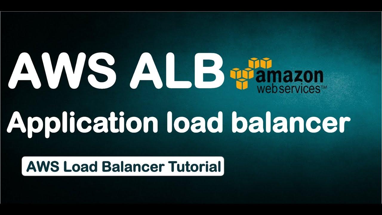 Application Load Balancing in AWS | AWS Training | Application load  balancer | AWS ELB