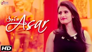 New Hindi Romantic Songs - Asar - SRI - Official Full Song - Love Songs 2016