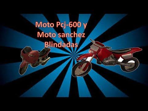 Gta San Andreas , Como tener una moto Pcj-600 y una Sanchez blindada