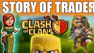 STORY OF TRADER😧😧||clash of clans||in hindi||trader