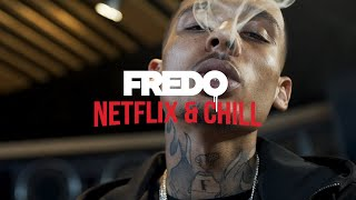 Fredo - Netflix & Chill (Official Video)