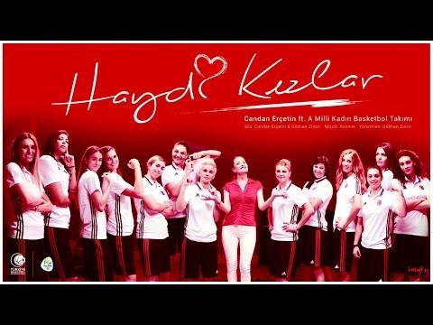Candan Erçetin ft. A Milli Kadın Basketbol Takımı - Haydi Kızlar