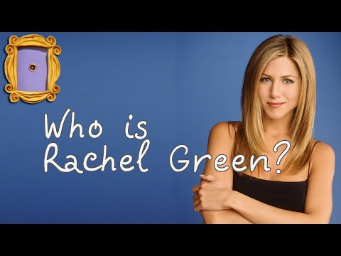 #Friends   Who Is Rachel Karen Green?