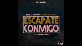 Yeyo Ft. Yavit Boy - Escapate Conmigo (Prod. Delta Records &YB Music)