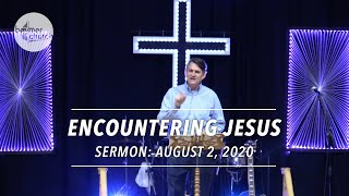 Encountering Jesus • August 2, 2020