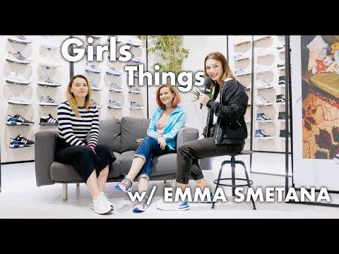 GIRLS THINGS w/ EMMA SMETANA