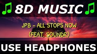 JPB - All Stops Now (feat. Soundr)[ NCS 8D ELECTRO MUSIC FOR HEADPHONESAUDIFONOS ]