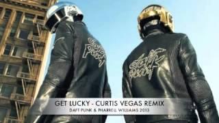 Daft Punk & Pharrell Williams- Get Lucky 2013 (CURTIS VEGAS REMIX) (FREE DL)