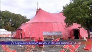 L'Île de loisirs de Saint-Quentin-en-Yvelines célèbre le théâtre