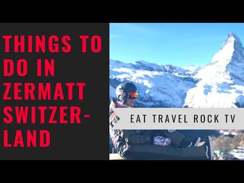 EXPLORING  ZERMATT SWITZERLAND | Eat Travel Rock TV