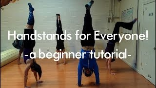 Handstands for EVERYONE! - a tutorial for beginners-