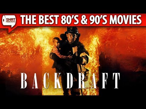 Backdraft (1991) - The Best Movies of the 80's & 90's
