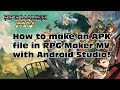 How to make an APK file in RPG Maker MV with Android Studio!
