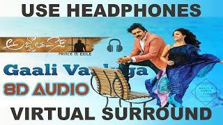 Gaali Vaaluga 8D Audio   Agnyaathavaasi Songs  Pawan Kalyan,Keerthy Suresh,Anu Emmanuel   Anirudh