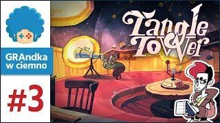 Tangle Tower PL #3 | Pierwsza ściema zdiagnozowana!