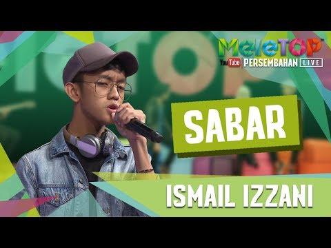 Sabar - Ismail Izzani (Persembahan LIVE MeleTOP)