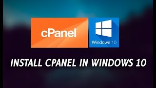How to Install CPanel on Windows 10