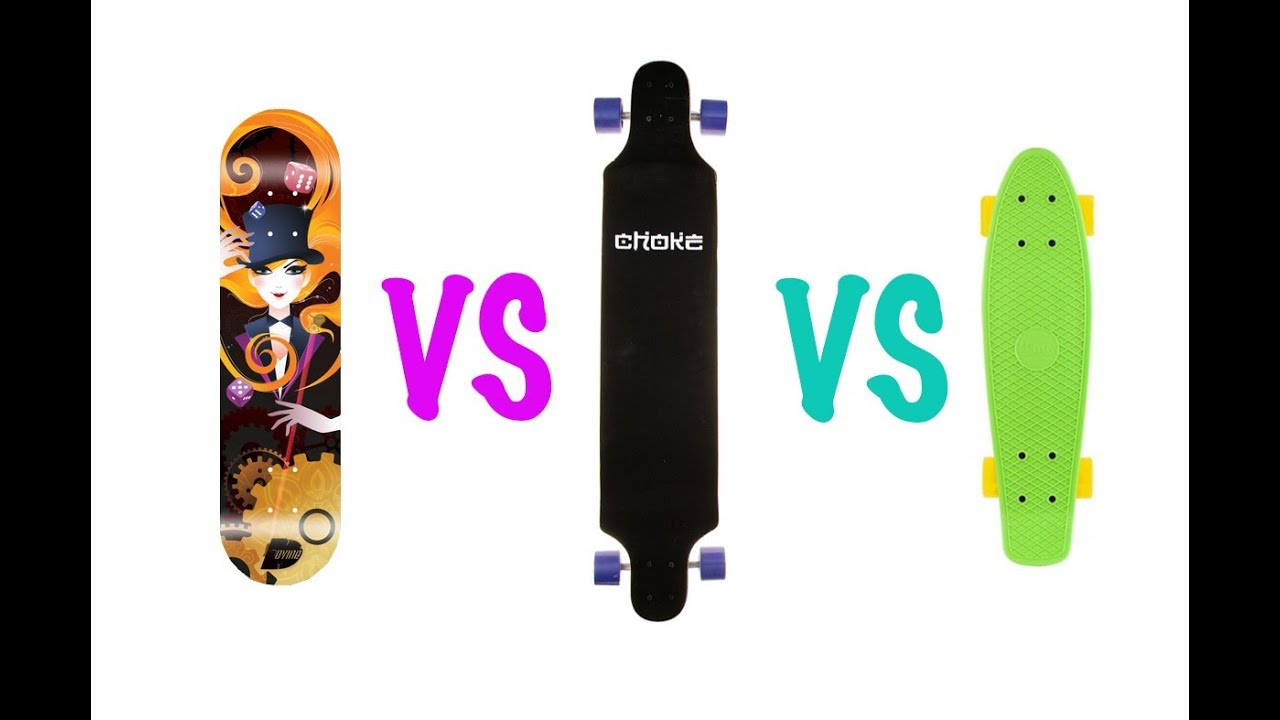 What to choose  Skateboard e9835274ec