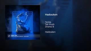 Tenka, Tali Rush &amp Drama B - Hadouken (Original Mix)
