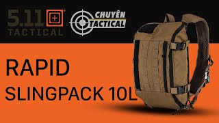 Trên Tay Balo 5.11 Tactical Rapid Slingpack 10L - Chuyentactical.com