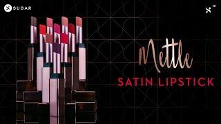 Introducing Mettle Satin Lipstick | SUGAR Cosmetics