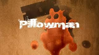 Pillowman (Show opening video)