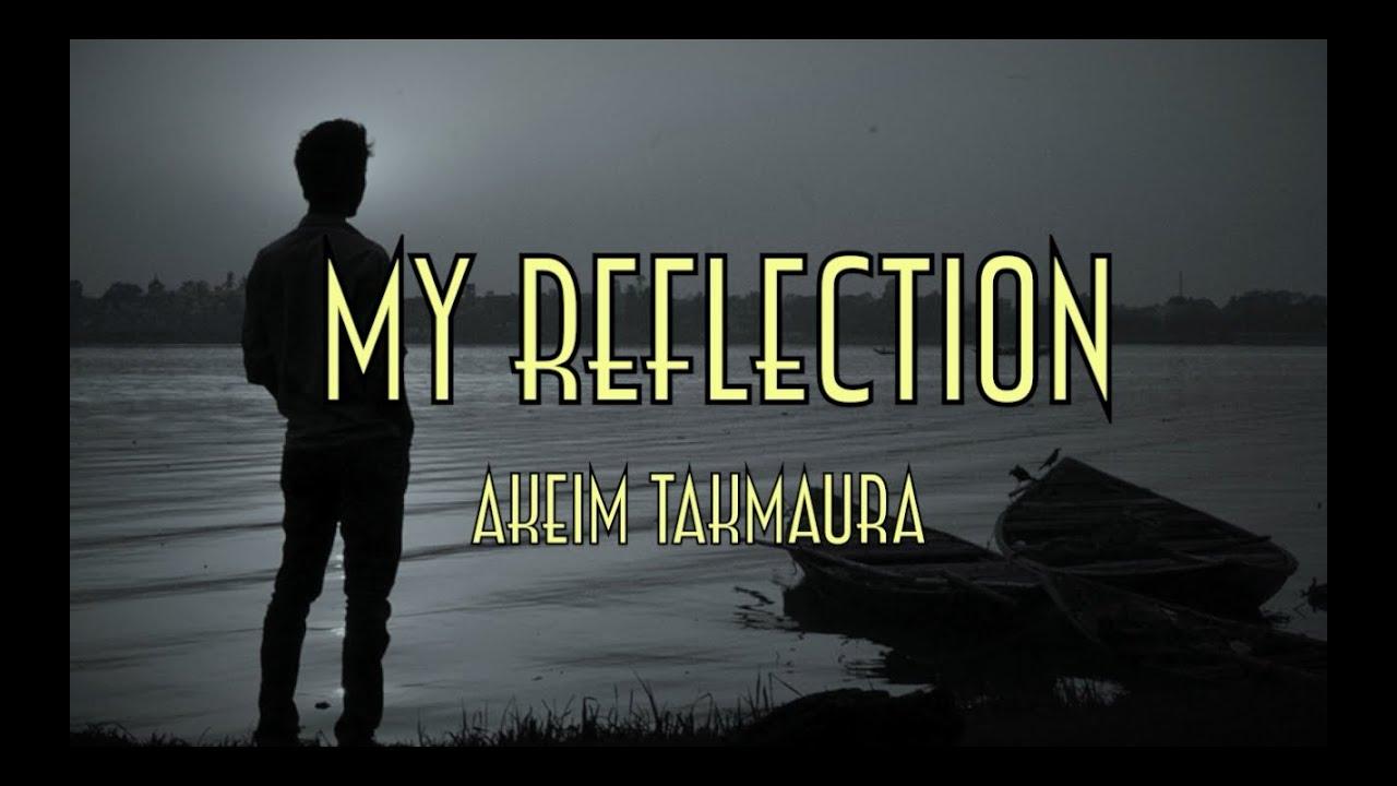 Akeim Takamura - MY REFLECTION...