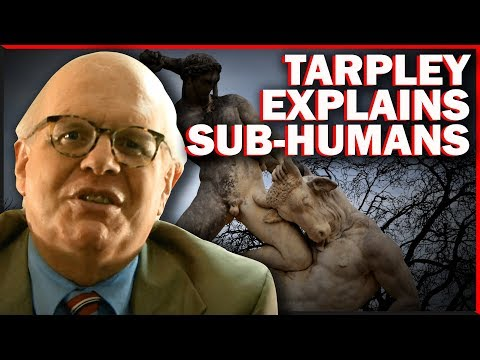 Webster Tarpley Explains The Oligarchy And Sub-Humans