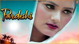 Pardeshi (Official ) Latest Haryanvi Songs Haryanavi 2019 || Sanwar Singh , Anjali Yadav