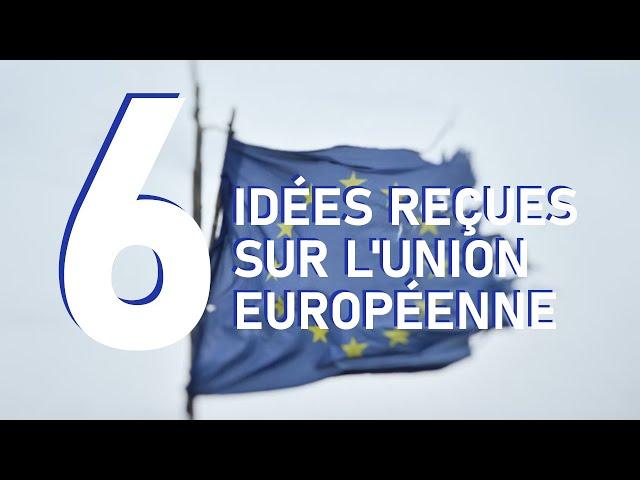 Idées reçues sur l'Union Européenne