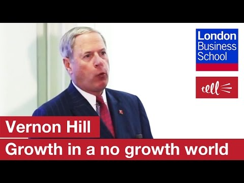 Vernon Hill: How do you create a growth company in a no growth world? | London Business School