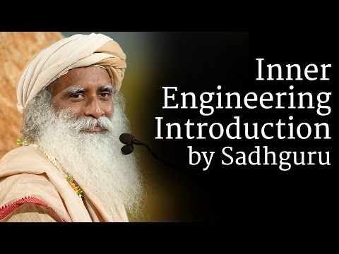 Inner Engineering Introduction by Sadhguru