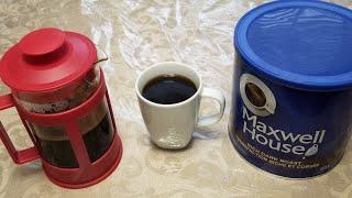 Using Coffee Press on Maxwell House Coffee