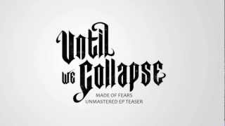 Until We Collapse - Made of Fears, unmastered EP teaser