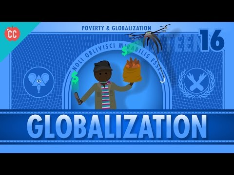 Globalization and Trade and Poverty: Crash Course Economics
