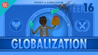 Globalization and Trade and Poverty: Crash Course Economics #16