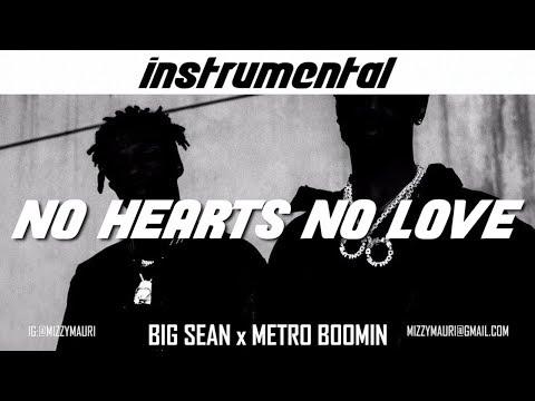 Big Sean & Metro Boomin - No Hearts, No Love (INSTRUMENTAL) *reprod*