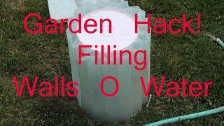 Gardening Tips:  Filling Walls of Water (Ep 7)