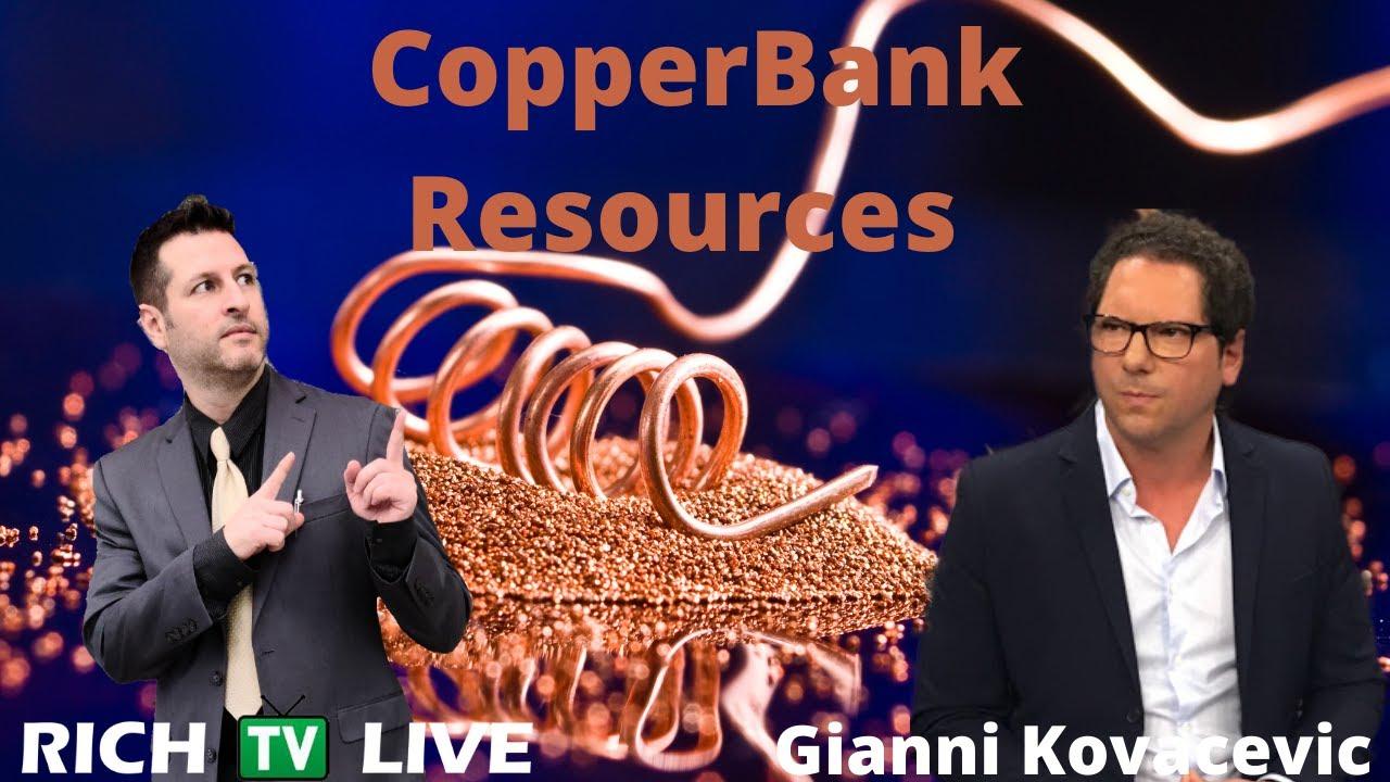 Copperbank Resources CEO Gianni Kovacevic CSE: CBK OTC:CPPKF FRA:9CM