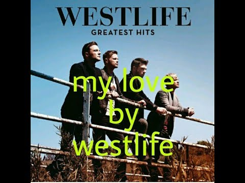 Lirik lagu westlife - my love