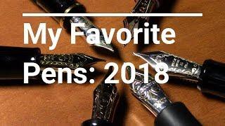 My Favorite Pens: 2018 / Fountain Pen Reviews