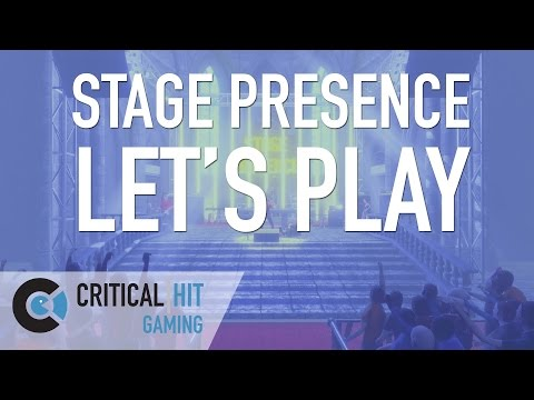 STAGE PRESENCE is a game to prove that you have charisma |