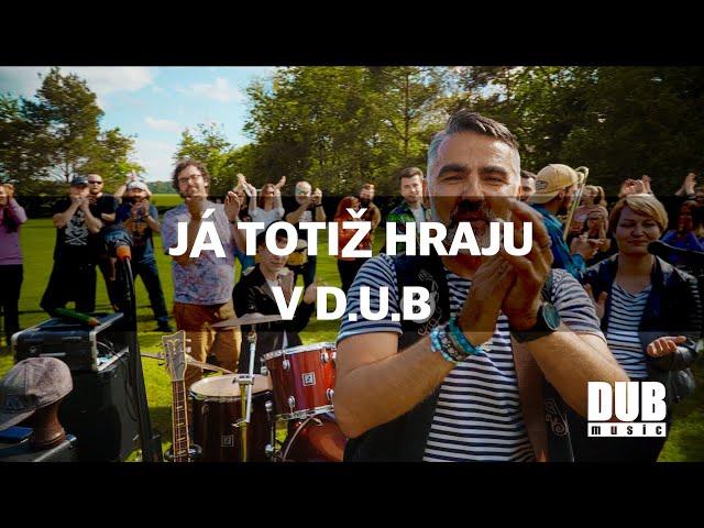 D.U.Bmusic - Já Totiž Hraju V D.U.B