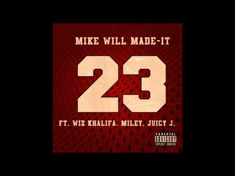 Mike Will Made It - 23 (Feat. Miley Cyrus, Wiz Khalifa & Juicy J)