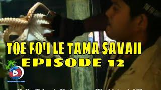 SAMOA ENTERTAINMENT TV-TOE FO'I LE TAMA SAVAII EPISODE #12 ..PLS LIKE,SHARE & SUBSCRIBE.