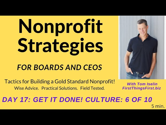 Nonprofit Strategies for Board Members and CEOs by Tom Iselin. (Day 17 - Culture: 6 of 10)