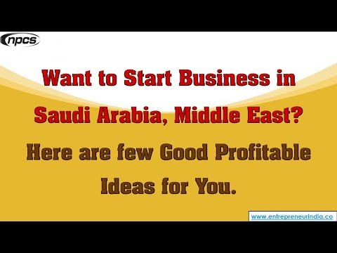 Saudi Arabia, Middle East - Best Business Opportunities