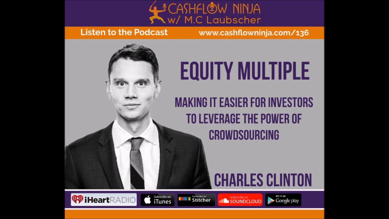 136: Charles Clinton: Making It Easier for Investors to Leverage the Power of Crowdsourcing