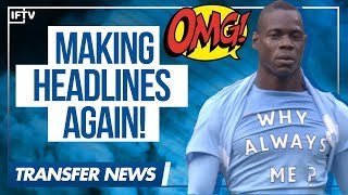 BALOTELLI CAUGHT DRIVING 200 KM/HR IN ITALY?? | Serie A Transfer News