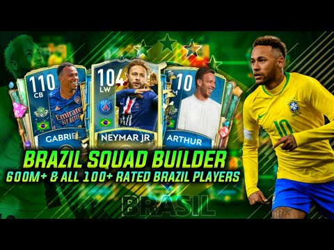 600M+ BRAZIL SQUAD BUILDER || ALL 100 RATED BRAZIL PLAYERS || BRAZIL SQUAD FIFA MOBILE 20